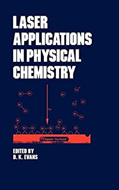 Laser Applications in Physical Chemistry 9780824780623