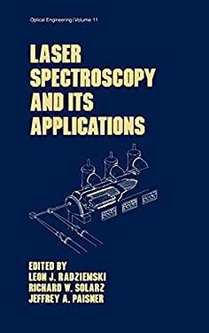 Laser Spectroscopy and Its Applications 9780824775254