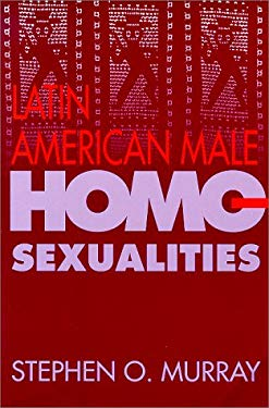 Latin American Male Homosexualities 9780826316585