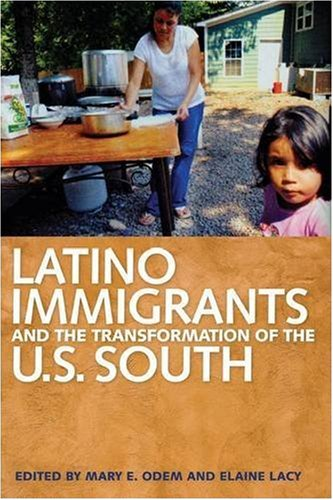 Latino Immigrants and the Transformation of the U.S. South 9780820332123
