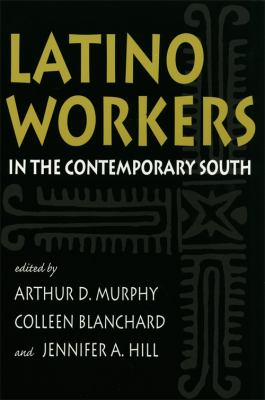 Latino Workers in the Contemporary South 9780820322780