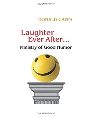 Laughter Ever After--: Ministry of Good Humor 9780827221413