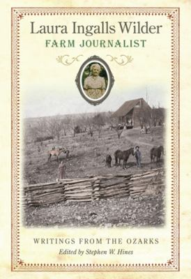 Laura Ingalls Wilder, Farm Journalist: Writings from the Ozarks 9780826217714