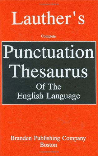 Lauther's Complete Punctuation Thesaurus of the English Language 9780828319454