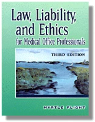 Law, Liability, and Ethics for Medical Office Professionals 9780827381834