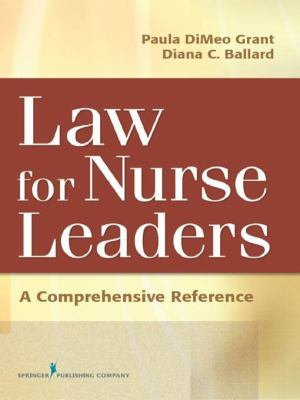 Law for Nurse Leaders: A Comprehensive Reference 9780826124524