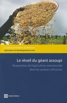 Le Reveil Du Geant Assoupi: Perspectives de L'Agriculture Commerciale Dans les Savanes Africaines 9780821387061