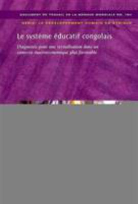 Le Syst Me Ducatif Congolais: Diagnostic Pour Une Revitalisation Dans Un Contexte Macro Conomique Plus Favorable