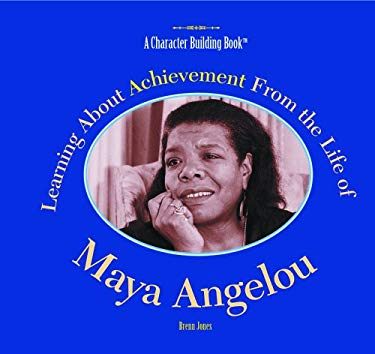 Learning about Achievement from the Life of Maya Angelou 9780823957804