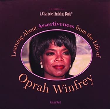 Learning about Assertiveness from the Life of Oprah Winfrey 9780823953486