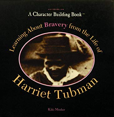 Learning about Bravery from the Life of Harriet Tubman 9780823924240