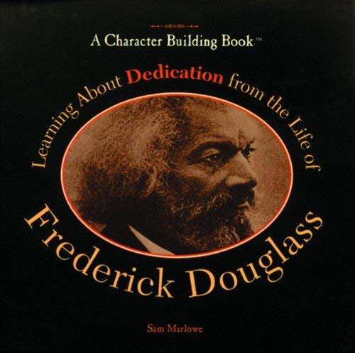 Learning about Dedication from the Life of Frederick Douglass 9780823969289