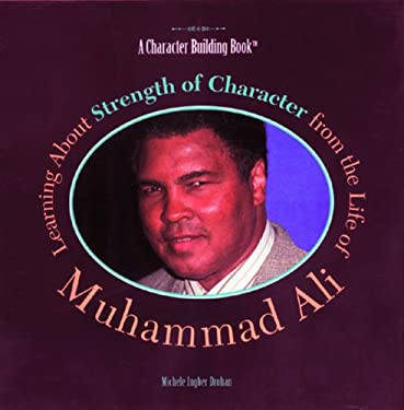 Learning about Strength of Character from the Life of Muhammad Ali 9780823953479