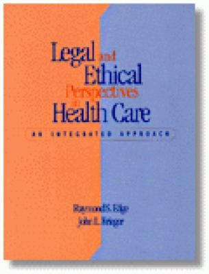 Legal and Ethical Perspectives in Healthcare: An Integrated Approach 9780827376847