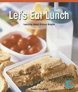 Let's Eat Lunch: Learning about Picture Graphs 9780823988853