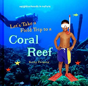 Let's Take a Field Trip to a Coral Reef 9780823954452