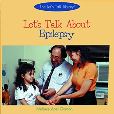 Let's Talk about Epilepsy 9780823954148