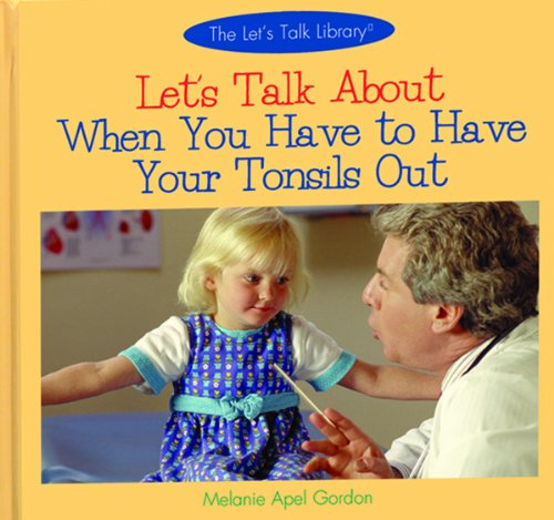 Let's Talk about When You Have to Have Your Tonsils Out