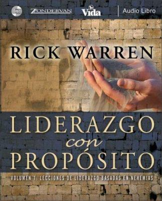 Liderazgo Con Proposito: Volume 1: Lecciones de Liderazgo Basadas en Nehemias 9780829748956