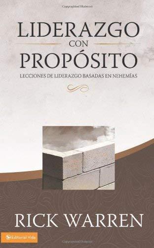 Liderazgo Con Propostio: Lecciones de Liderazgo Basadas en Nehemias 9780829748949