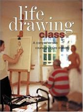 Life Drawing Class: A Comprehensive Course in Figure Drawing 3551929
