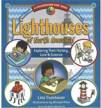 Lighthouses of North America!: Exploring Their History, Lore & Science 9780824967901