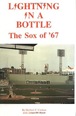 Lightning in a Bottle: The Sox of '67 9780828319676
