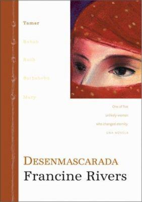 Linea de Gracia: Desenmascarada: Tamar: Tamar. Una de Cinco Mujeres Increibles Que Cambiaron La Eternidad 9780829738902