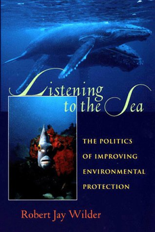 Listening to the Sea: The Politics of Improving Environmental Protection 9780822956631