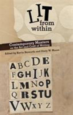 Lit from Within: Contemporary Masters on the Art and Craft of Writing 9780821419489