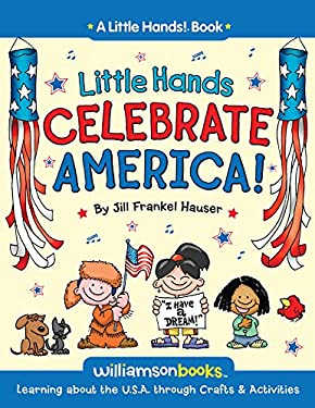 Little Hands Celebrate America: Learning about the U.S.A. 9780824968366