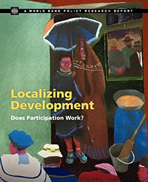 Localizing Development: Does Participation Work? 9780821382561