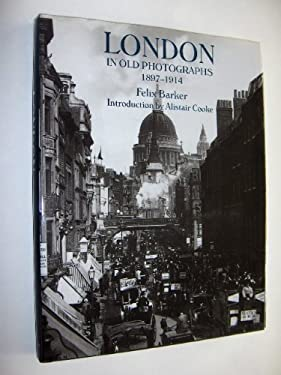London in Old Photographs 1897-1914 9780821222300