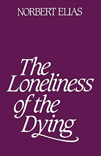 Loneliness of the Dying 9780826413734