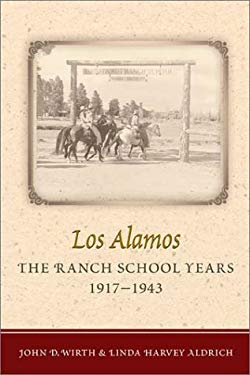 Los Alamos--The Ranch School Years, 1917-1943 9780826328830