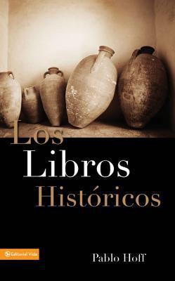 Los Libros Hist Ricos: Dios y Su Pueblo En El Antiguo Testamento 9780829713596