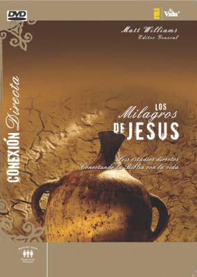 Los Milagros de Jes S: Seis Estudios Directos Conectando La Biblia Con La Vida 9780829756371