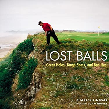Lost Balls: Great Holes, Tough Shots, and Bad Lies 9780821261859