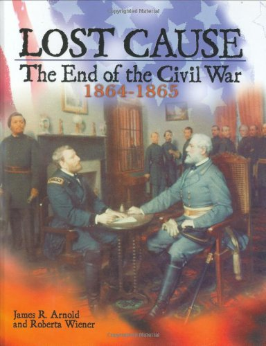 Lost Cause: The End of the Civil War, 1864-1865 9780822523178