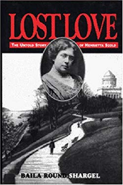 Lost Love: The Untold Story of Henrietaa Szold: Journal and Letters 9780827606296