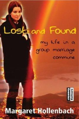 Lost and Found: My Life in a Group Marriage Commune 9780826334633