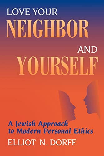 Love Your Neighbor and Yourself: A Jewish Approach to Modern Personal Ethics 9780827608252
