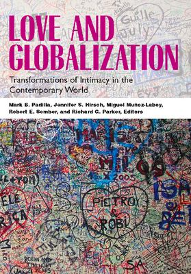 Love and Globalization: Transformations of Intimacy in the Contemporary World 9780826515858