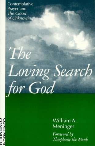 Loving Search for God: Contemplative Prayer and the Cloud of Unknowing 9780826408518