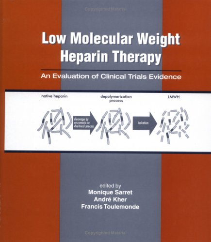 Low Molecular Weight Heparin Therapy: An Evaluation of Clinical Trials Evidence 9780824782139