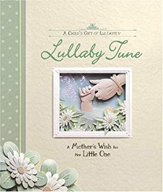 Lullaby Tune: A Mother's Wish for Her Little One [With CD] 9780824959029