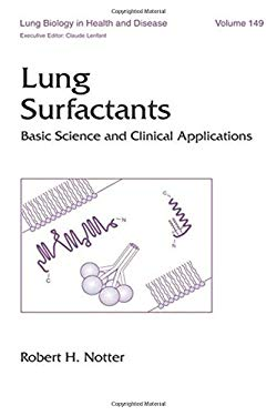 Lung Surfactants: Basic Science and Clinical Applications 9780824704018