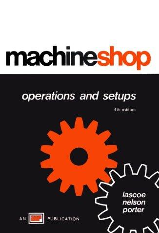 Machine Shop Operations and Setups 9780826918420