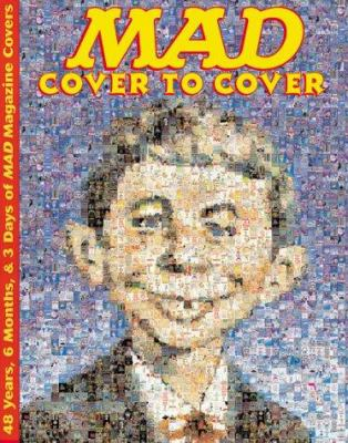 Mad: Cover to Cover, 48 Years, 6 Months and 3 Days of Mad Magazine Covers 9780823016846