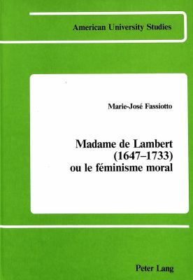 Madame de Lambert (1647-1733), Ou, Le Feminisme Moral 9780820401317